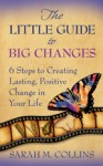 The Little Guide to Big Changes